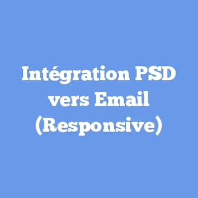 Intégration PSD vers Email (Responsive)