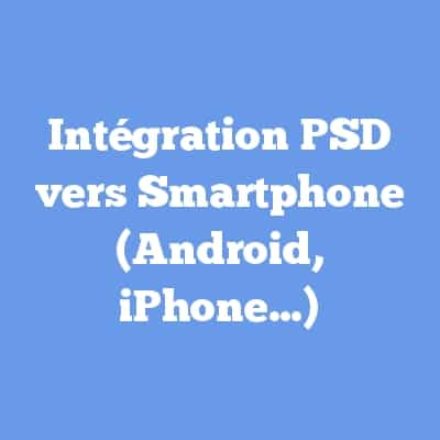 Intégration PSD vers Smartphone (Android, iPhone…)