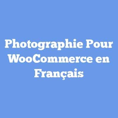 Photographie Pour WooCommerce en Français