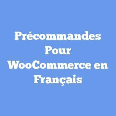 Précommandes Pour WooCommerce en Français