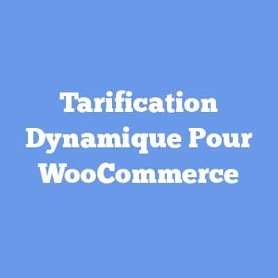 Tarification Dynamique Pour WooCommerce